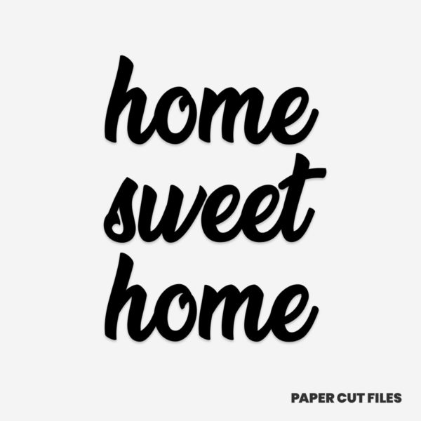 'Home sweet home' quote - quote, sign, text SVG PNG paper cutting templates