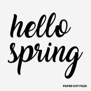'hello spring' quote - quote, sign, text SVG PNG paper cutting templates
