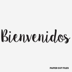 'Bienvenidos' quote - SVG PNG paper cutting templates