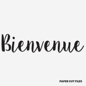 'Bienvenue' quote - SVG PNG paper cutting templates